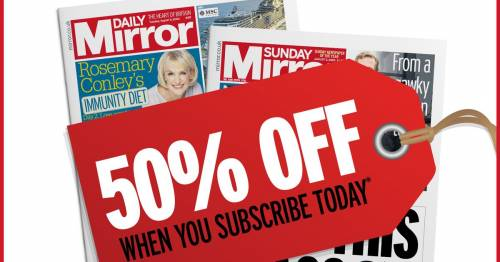 Get 50% off your Daily Mirror and Sunday Mirror